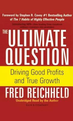The Ultimate Question-Driving Good Profits and True Growth Book